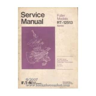 Service Manual, Fuller Transmission Models RT 12513 Series