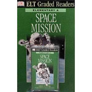 Dk Elt Graded Readers: Space Mission (Book & Audio Cass