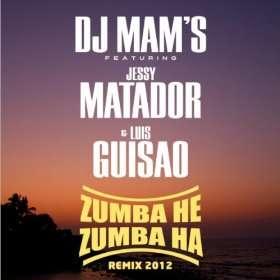 Zumba He Zumba Ha (remix 2012) [feat. Jessy Matador & Luis