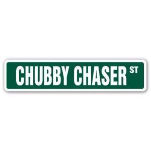 CHUBBY CHASER Street Sign women woman ladies fat curvy gag