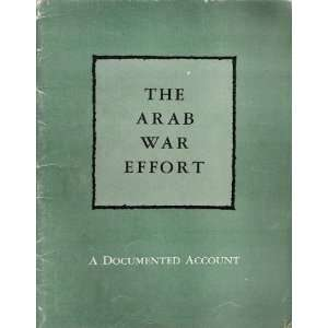 The Arab War Effort A Documented Account The American