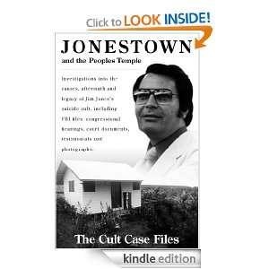 Jonestown and the Peoples Temple (The Cult Case Files) Leo J. Ryan