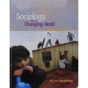Sociology in a Changing World (9780534271763) William