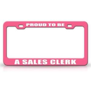 PROUD TO BE A SALES CLERK Occupational Career, High Quality STEEL