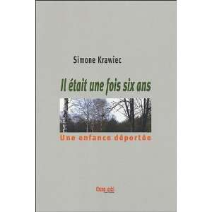 Il était une fois six ans (French Edition