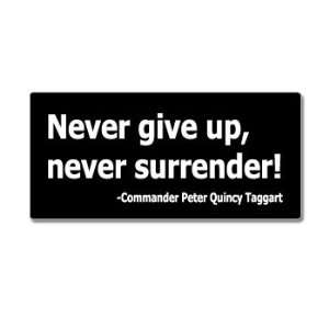 Up Never Surrender   Galaxy Quest   Window Bumper Sticker Automotive