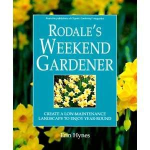 Rodales Weekend Gardener Create a Low Maintenance