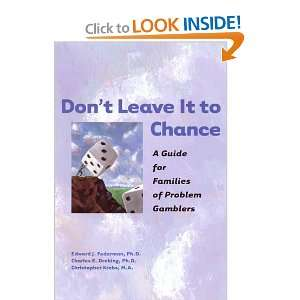 Dont Leave It to Chance A Guide for Families of Problem