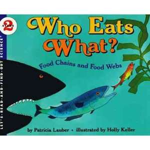 Who Eats What?: Food Chains and Food Webs, Lauber