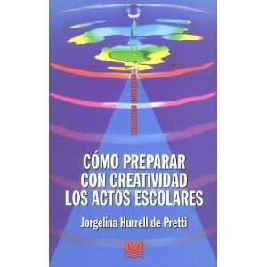 Como Preparar Con Creatividad Los Actos Escolares (Spanish