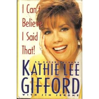 Believe I Said That! : An Autobiography by Kathie Lee Gifford (1992