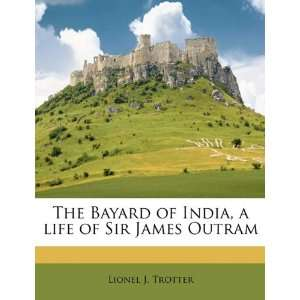 life of Sir James Outram (9781176214361): Lionel J. Trotter: Books